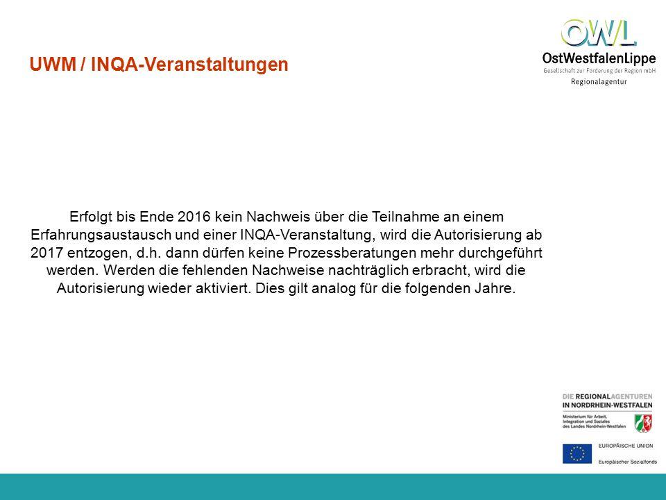 www.regionalagentur-owl.de UWM / INQA-Veranstaltungen Erfolgt bis Ende 2016 kein Nachweis über die Teilnahme an einem Erfahrungsaustausch und einer IN