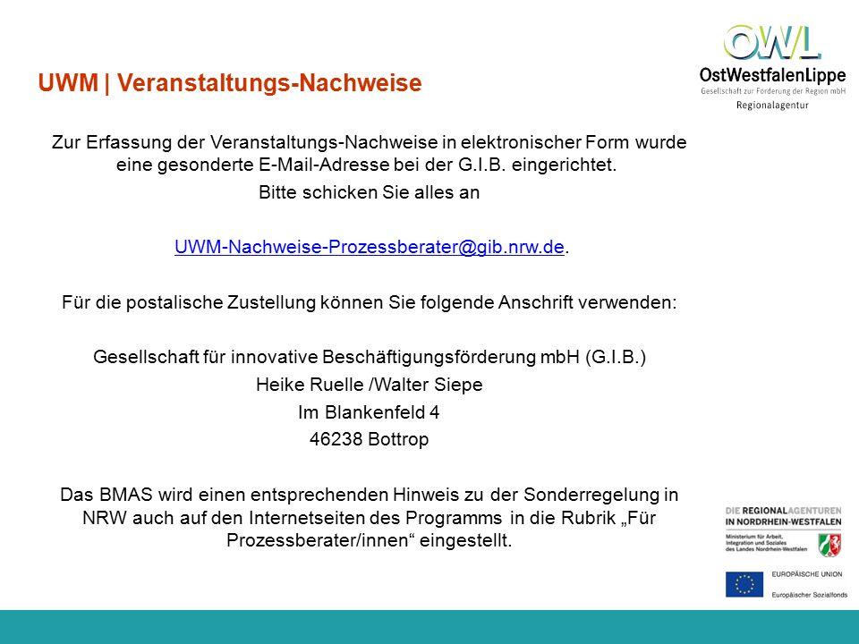 www.regionalagentur-owl.de UWM | Veranstaltungs-Nachweise Zur Erfassung der Veranstaltungs-Nachweise in elektronischer Form wurde eine gesonderte E-Mail-Adresse bei der G.I.B.