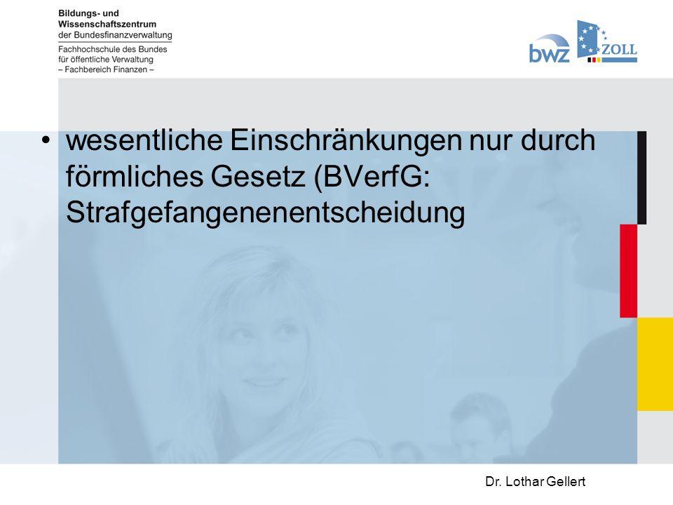 wesentliche Einschränkungen nur durch förmliches Gesetz (BVerfG: Strafgefangenenentscheidung Dr.