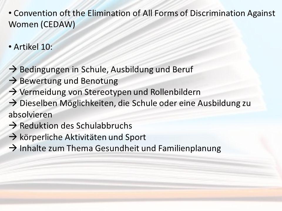 Convention oft the Elimination of All Forms of Discrimination Against Women (CEDAW) Artikel 10:  Bedingungen in Schule, Ausbildung und Beruf  Bewert
