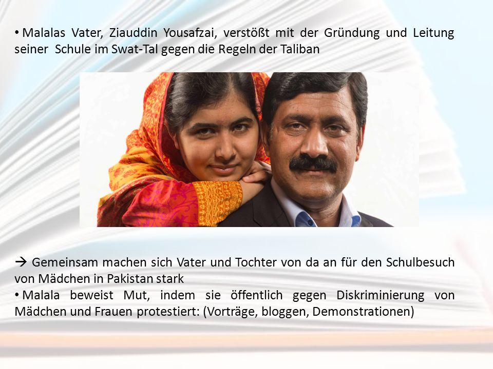 Malalas Vater, Ziauddin Yousafzai, verstößt mit der Gründung und Leitung seiner Schule im Swat-Tal gegen die Regeln der Taliban  Gemeinsam machen sic