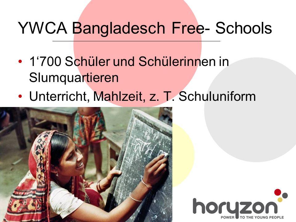 YWCA Bangladesch Free- Schools 1'700 Schüler und Schülerinnen in Slumquartieren Unterricht, Mahlzeit, z.
