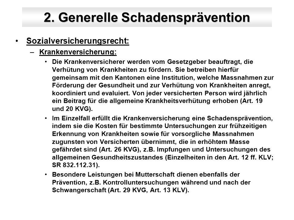 2.Generelle Schadensprävention Sozialversicherungsrecht: –Invalidenversicherung: Gemäss Art.