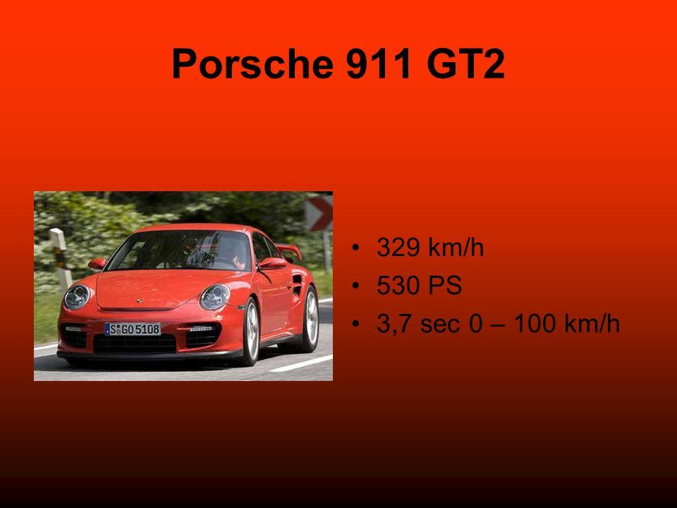 Porsche 911 GT2 329 km/h 530 PS 3,7 sec 0 – 100 km/h