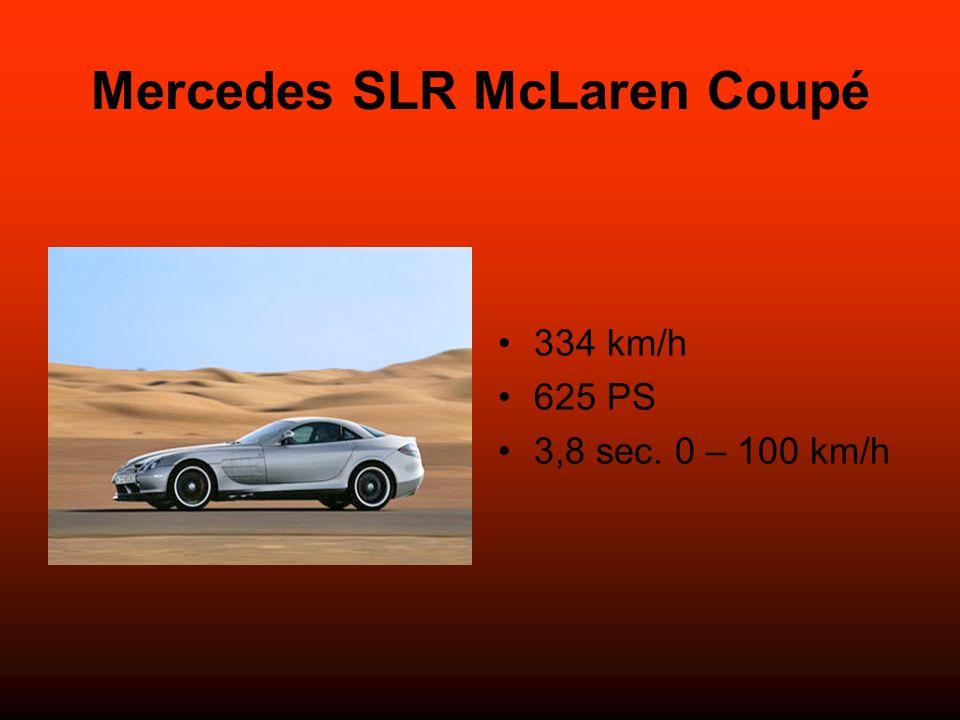 Mercedes SLR McLaren Coupé 334 km/h 625 PS 3,8 sec. 0 – 100 km/h