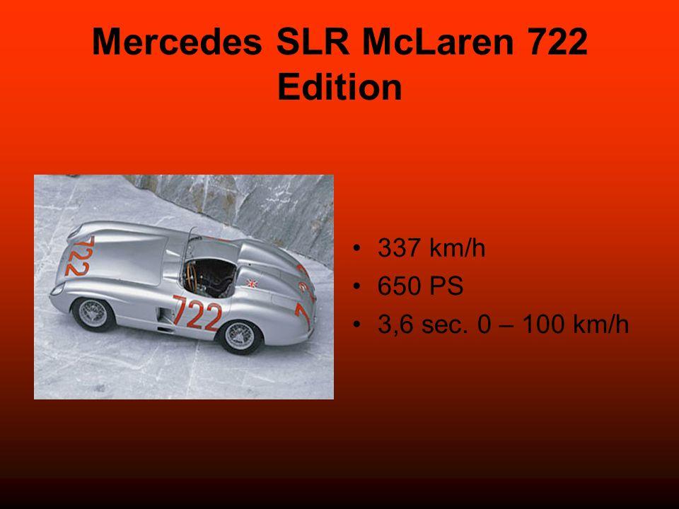 Mercedes SLR McLaren 722 Edition 337 km/h 650 PS 3,6 sec. 0 – 100 km/h