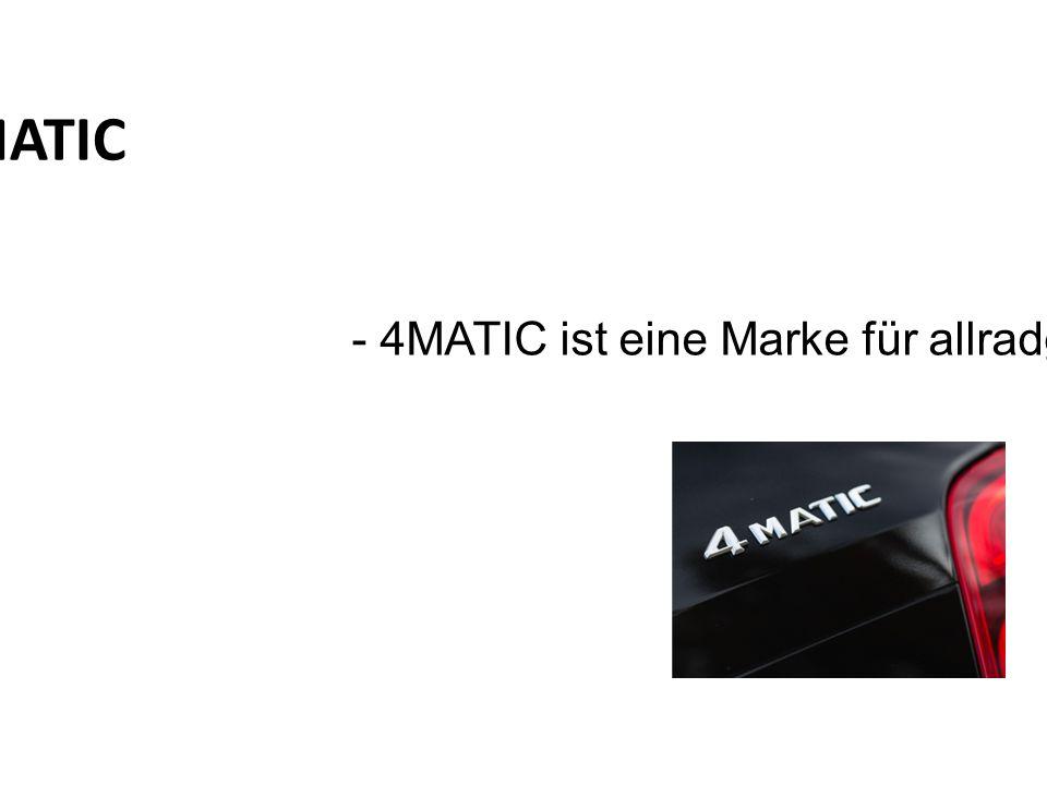4 MATIC - 4MATIC ist eine Marke für allradgetriebene Pkw-Modelle von Mercedes-Benz
