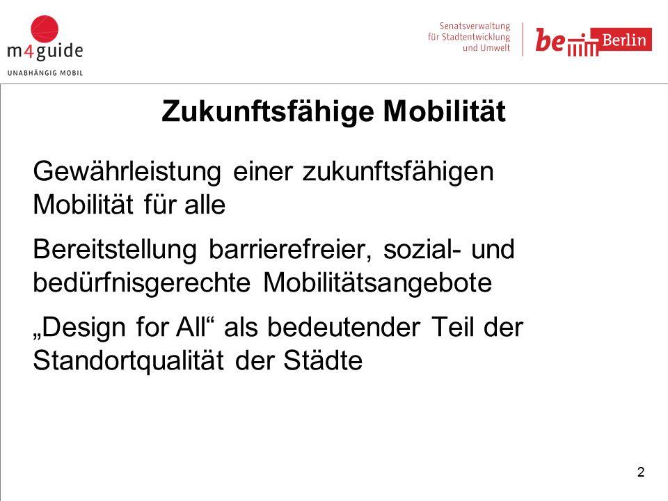 """Gewährleistung einer zukunftsfähigen Mobilität für alle Bereitstellung barrierefreier, sozial- und bedürfnisgerechte Mobilitätsangebote """"Design for All als bedeutender Teil der Standortqualität der Städte 2 Zukunftsfähige Mobilität"""
