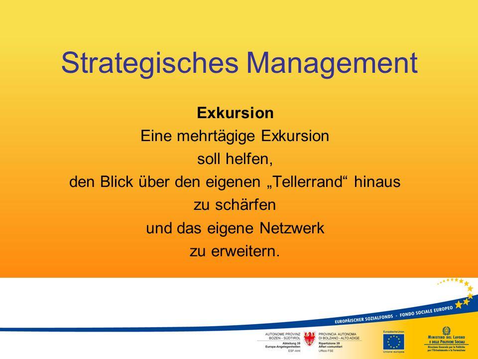"""Strategisches Management Exkursion Eine mehrtägige Exkursion soll helfen, den Blick über den eigenen """"Tellerrand"""" hinaus zu schärfen und das eigene Ne"""