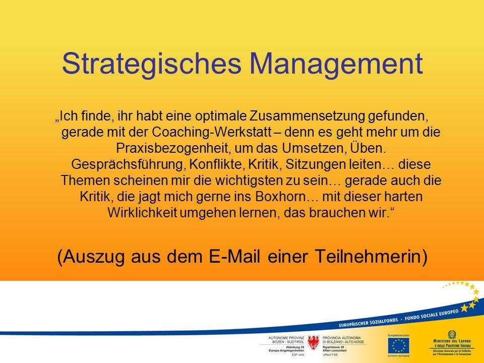 """Strategisches Management """"Ich finde, ihr habt eine optimale Zusammensetzung gefunden, gerade mit der Coaching-Werkstatt – denn es geht mehr um die Pra"""