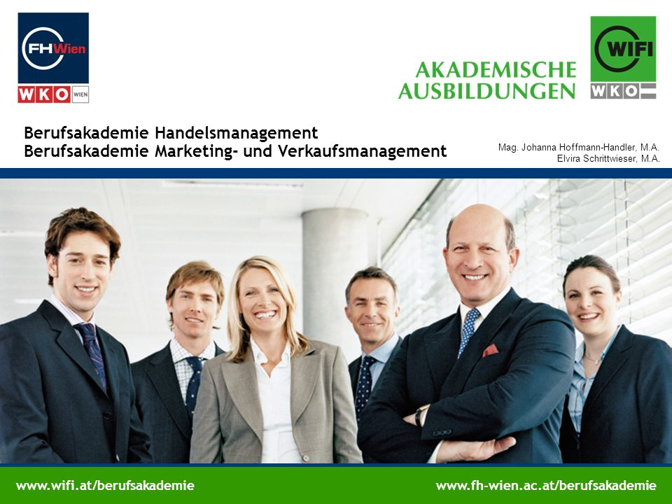 www.wifi.at/berufsakademiewww.fh-wien.ac.at/berufsakademie Berufsakademie Handelsmanagement Berufsakademie Marketing- und Verkaufsmanagement Mag. Joha