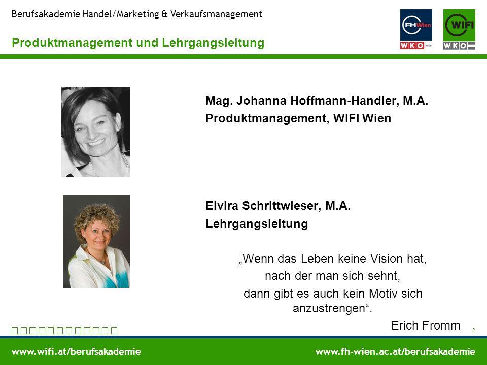 www.wifi.at/berufsakademiewww.fh-wien.ac.at/berufsakademie Berufsakademie Handel/Marketing & Verkaufsmanagement Produktmanagement und Lehrgangsleitung Mag.
