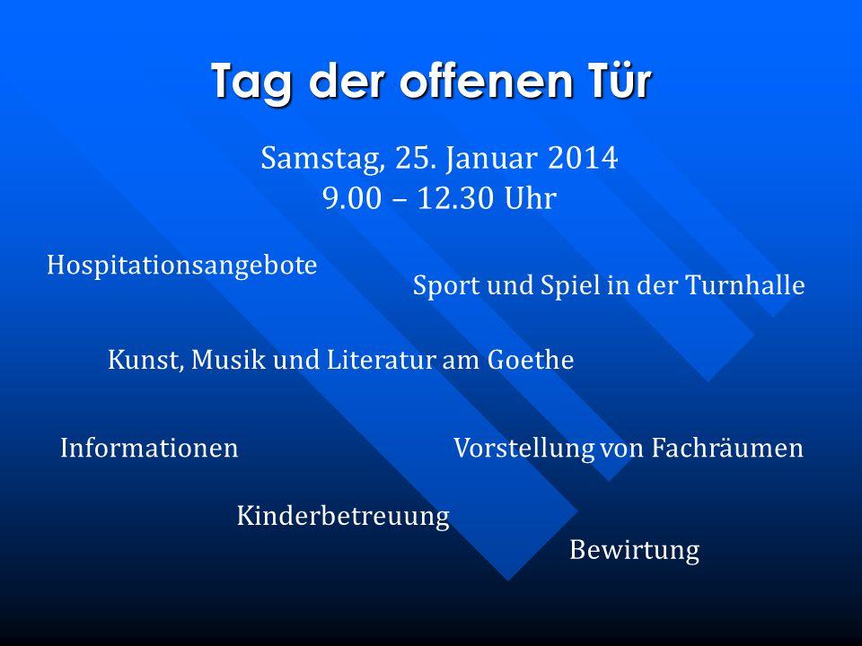 Tag der offenen Tür Hospitationsangebote Sport und Spiel in der Turnhalle Kunst, Musik und Literatur am Goethe Vorstellung von FachräumenInformationen