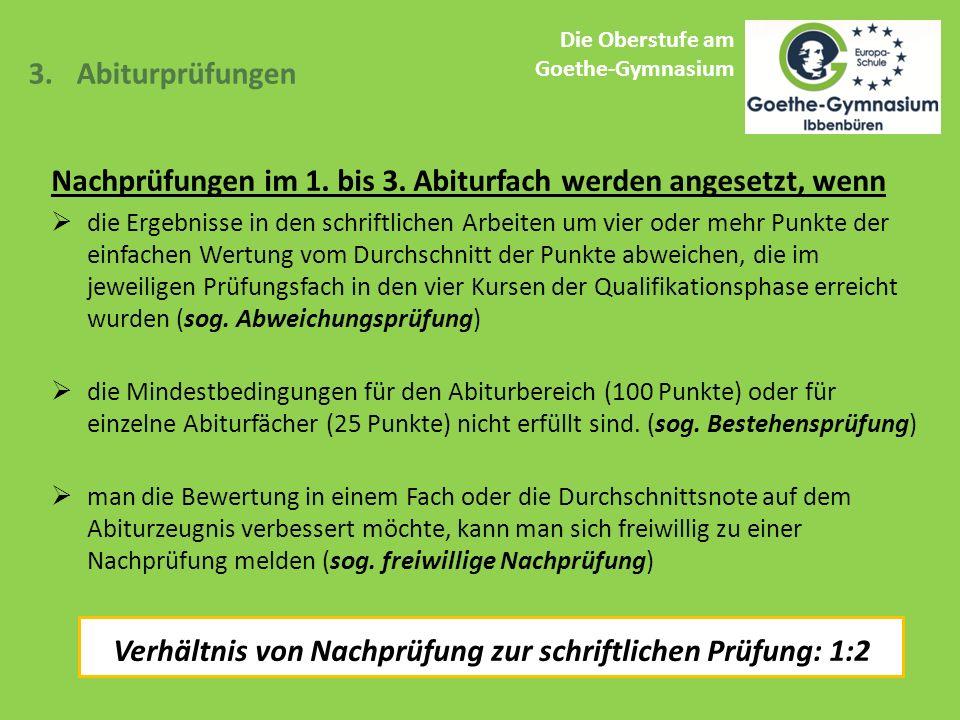 Die Oberstufe am Goethe-Gymnasium 3.Abiturprüfungen Nachprüfungen im 1.