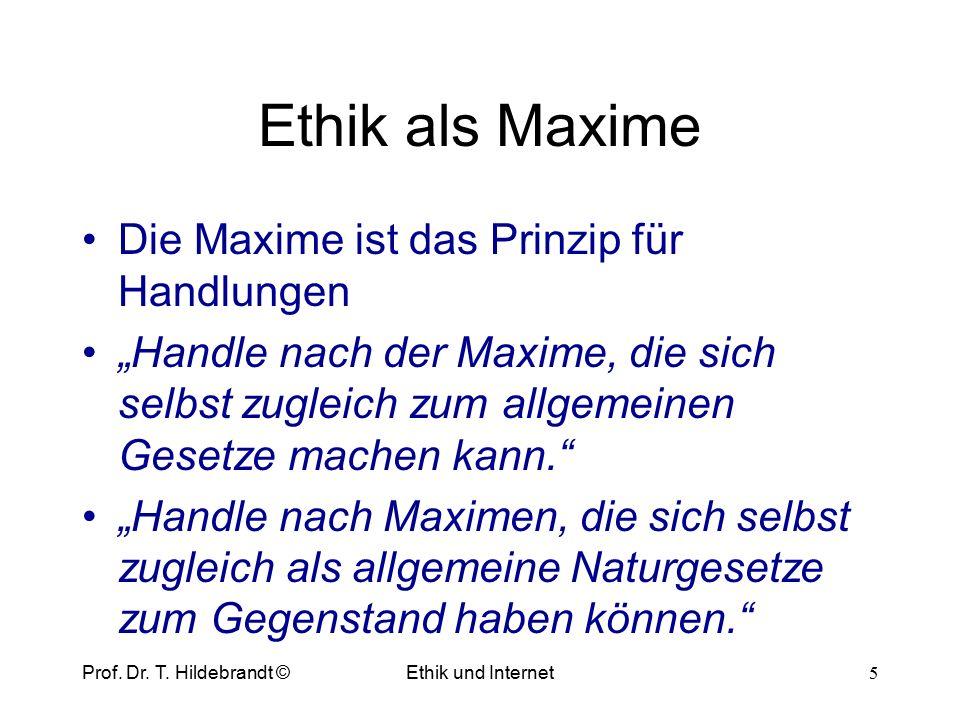 """Die Maxime ist das Prinzip für Handlungen """"Handle nach der Maxime, die sich selbst zugleich zum allgemeinen Gesetze machen kann. """"Handle nach Maximen, die sich selbst zugleich als allgemeine Naturgesetze zum Gegenstand haben können. Ethik als Maxime Prof."""
