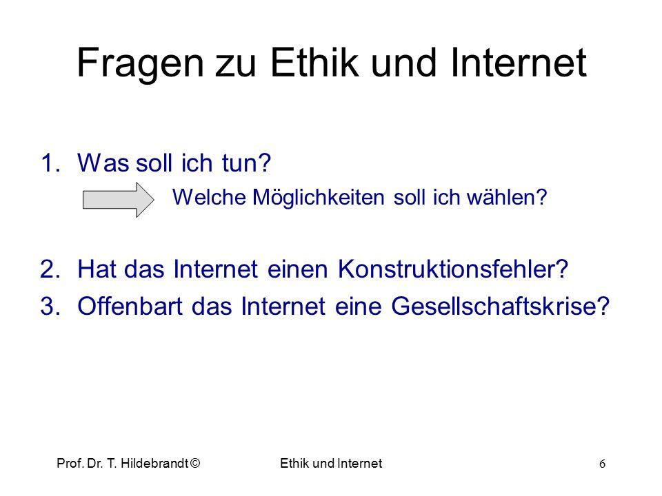 Ethik und Internet Sputnik 4.10.1957 – 4.1.1958 Prof. Dr. T. Hildebrandt © 26