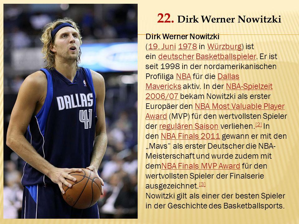 Dirk Werner Nowitzki (19. Juni 1978 in Würzburg) ist ein deutscher Basketballspieler.