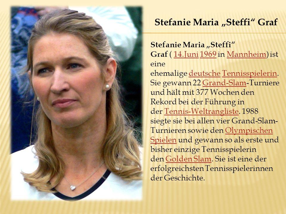 """Stefanie Maria """"Steffi Graf ( 14.Juni 1969 in Mannheim) ist eine ehemalige deutsche Tennisspielerin."""