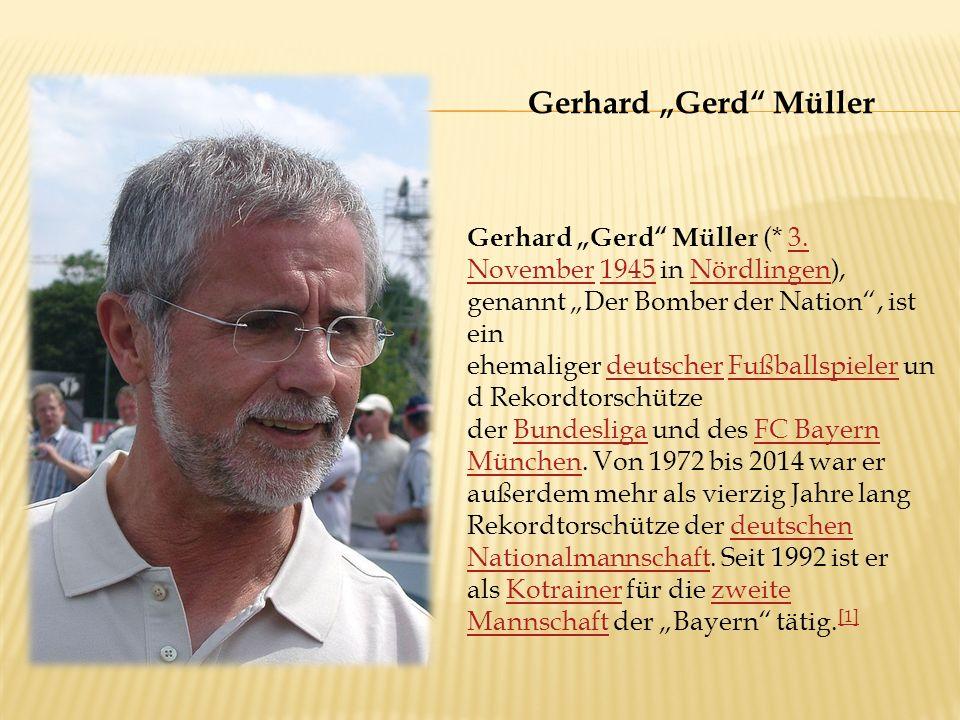 """Gerhard """"Gerd Müller (* 3."""
