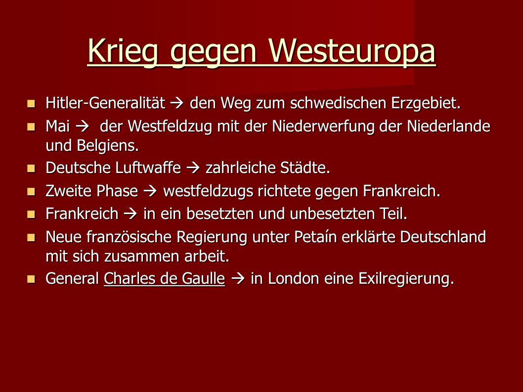 Krieg gegen Westeuropa Hitler-Generalität  den Weg zum schwedischen Erzgebiet.