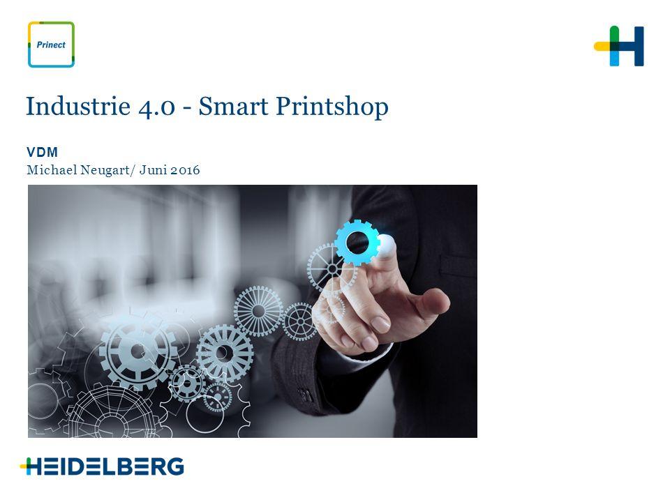 © Heidelberger Druckmaschinen AG Industrie 4.0 Smart Printshop 2  Warum ist das Thema relevant  Was bedeutet es eigentlich  Um was geht es dabei für die grafische Industrie  Was macht Heidelberger Druckmaschinen | Automatisierung der Printproduktion: Druckindustrie 4.0
