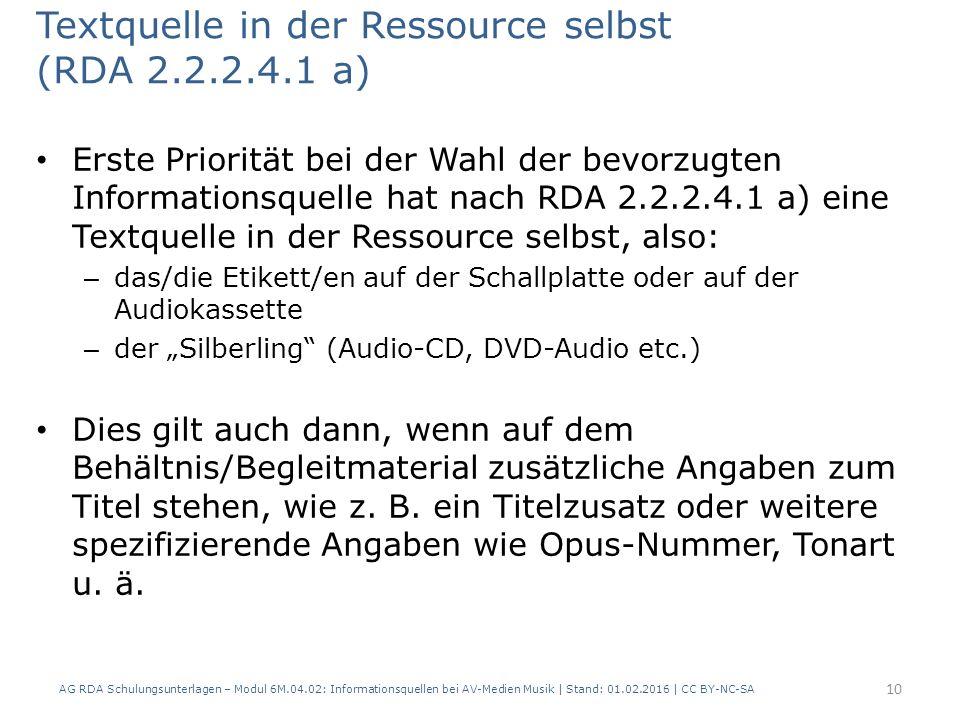 Textquelle in der Ressource selbst (RDA 2.2.2.4.1 a) Erste Priorität bei der Wahl der bevorzugten Informationsquelle hat nach RDA 2.2.2.4.1 a) eine Te