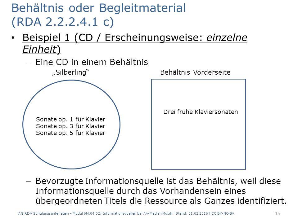 """Behältnis oder Begleitmaterial (RDA 2.2.2.4.1 c) Beispiel 1 (CD / Erscheinungsweise: einzelne Einheit) Eine CD in einem Behältnis """"Silberling""""Behältn"""