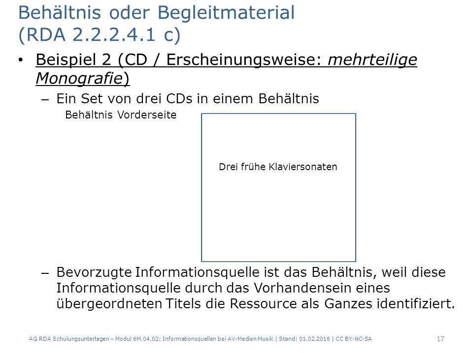 Behältnis oder Begleitmaterial (RDA 2.2.2.4.1 c) Beispiel 2 (CD / Erscheinungsweise: mehrteilige Monografie) – Ein Set von drei CDs in einem Behältnis