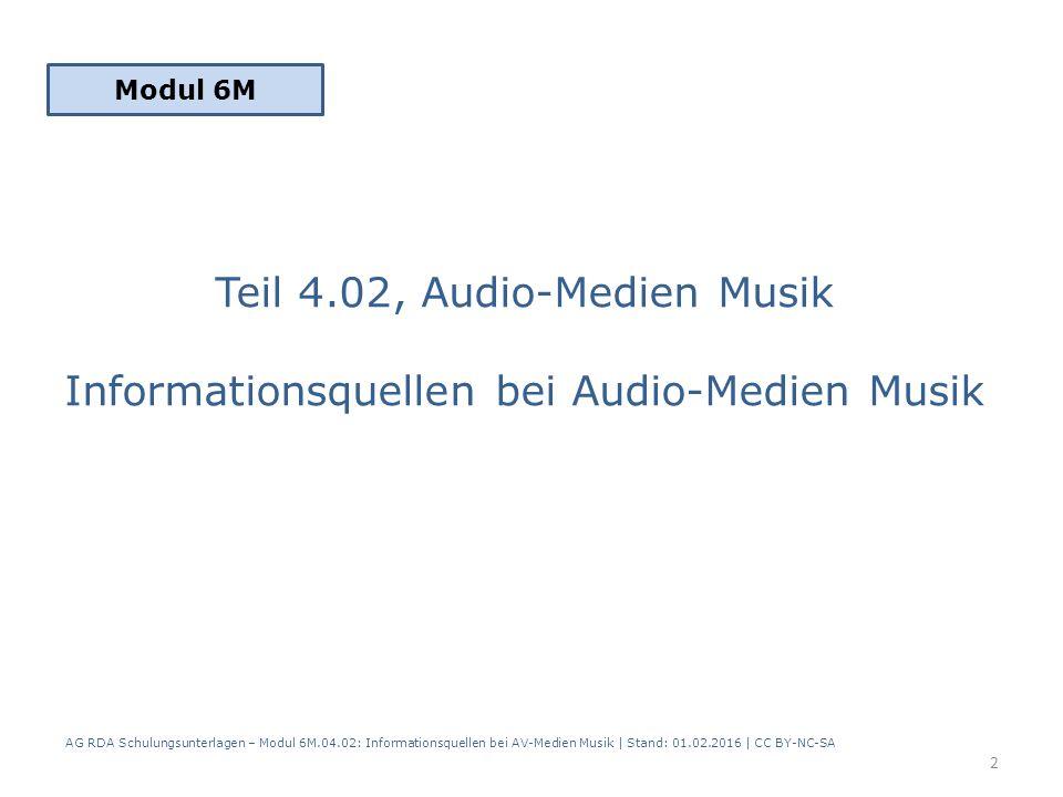 Teil 4.02, Audio-Medien Musik Informationsquellen bei Audio-Medien Musik Modul 6M 2 AG RDA Schulungsunterlagen – Modul 6M.04.02: Informationsquellen b