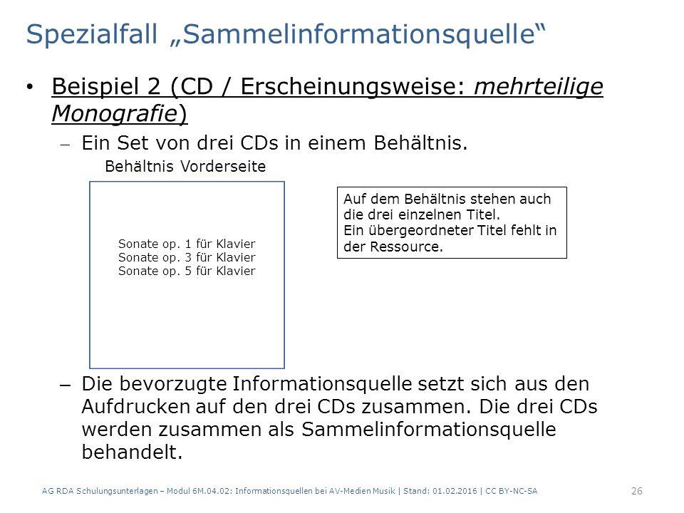 """Spezialfall """"Sammelinformationsquelle"""" Beispiel 2 (CD / Erscheinungsweise: mehrteilige Monografie) Ein Set von drei CDs in einem Behältnis. Behältnis"""