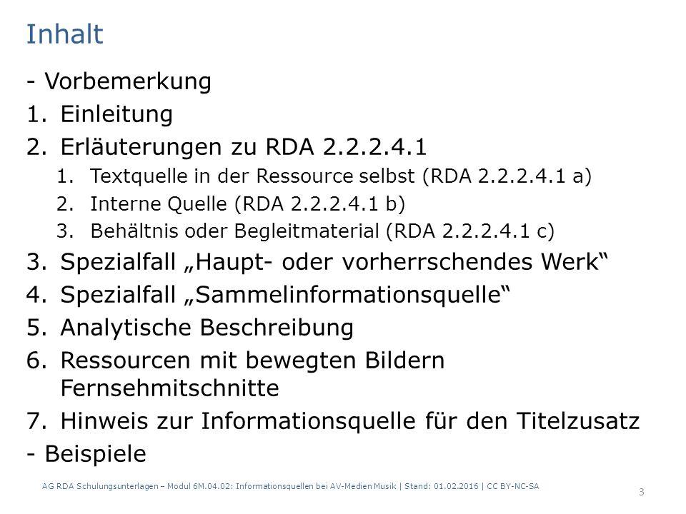 Inhalt - Vorbemerkung 1.Einleitung 2.Erläuterungen zu RDA 2.2.2.4.1 1.Textquelle in der Ressource selbst (RDA 2.2.2.4.1 a) 2.Interne Quelle (RDA 2.2.2