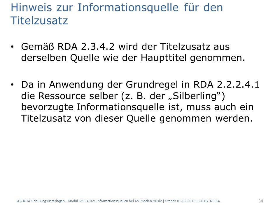 Hinweis zur Informationsquelle für den Titelzusatz Gemäß RDA 2.3.4.2 wird der Titelzusatz aus derselben Quelle wie der Haupttitel genommen. Da in Anwe