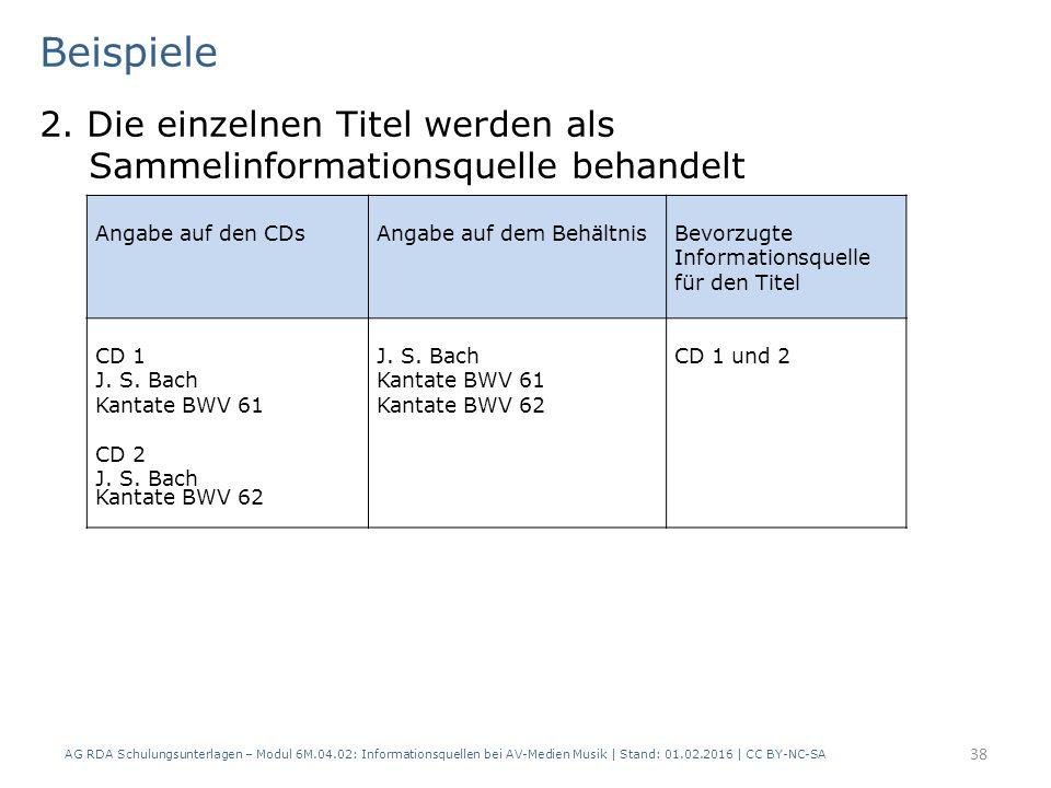 Beispiele 2. Die einzelnen Titel werden als Sammelinformationsquelle behandelt AG RDA Schulungsunterlagen – Modul 6M.04.02: Informationsquellen bei AV