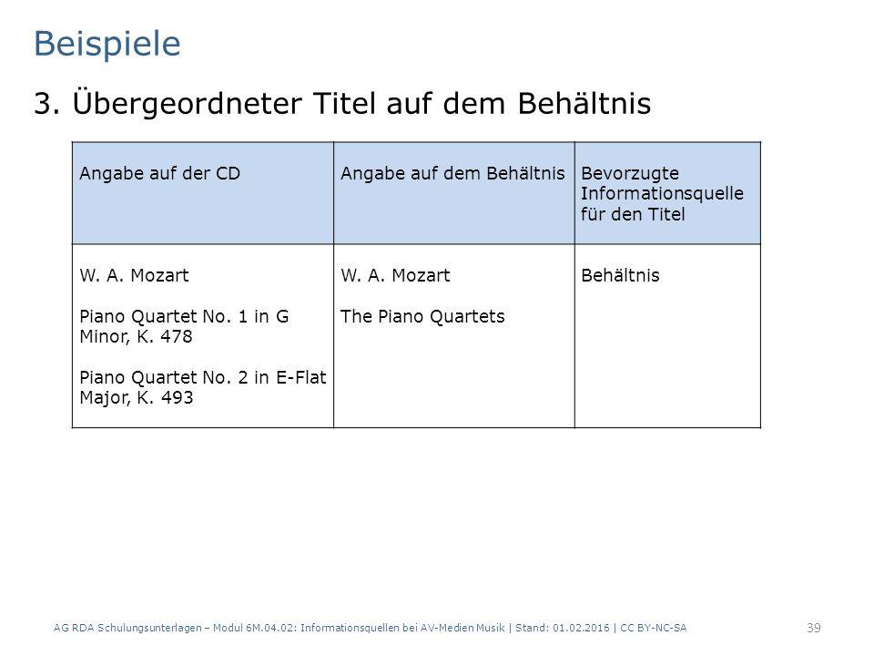 Beispiele 3. Übergeordneter Titel auf dem Behältnis AG RDA Schulungsunterlagen – Modul 6M.04.02: Informationsquellen bei AV-Medien Musik | Stand: 01.0