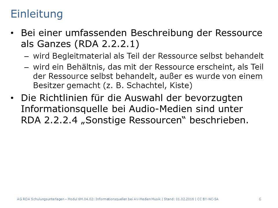 Einleitung Bei einer umfassenden Beschreibung der Ressource als Ganzes (RDA 2.2.2.1) – wird Begleitmaterial als Teil der Ressource selbst behandelt –