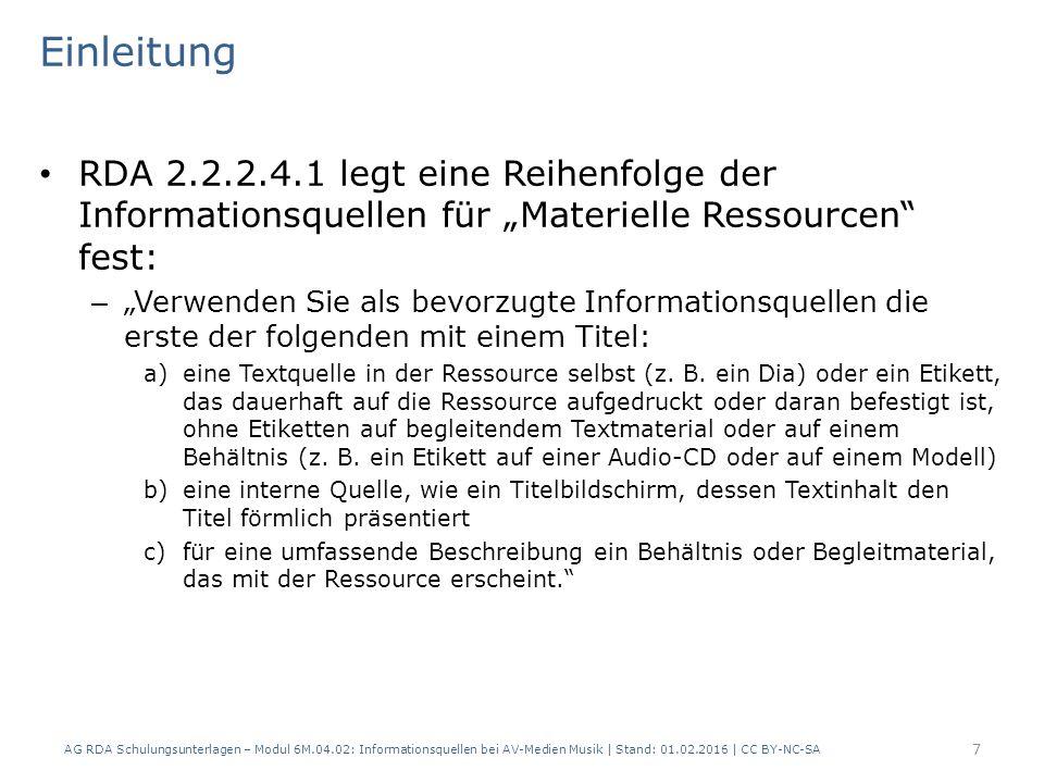 """Einleitung RDA 2.2.2.4.1 legt eine Reihenfolge der Informationsquellen für """"Materielle Ressourcen"""" fest: – """"Verwenden Sie als bevorzugte Informationsq"""