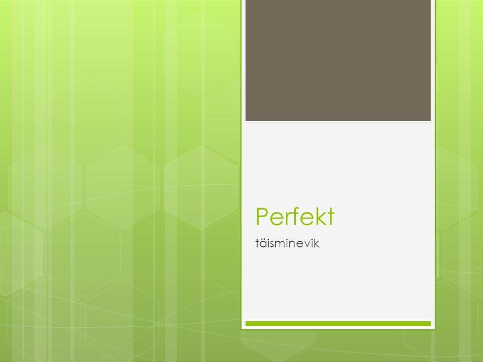RegelmäBig Präsens: Ich lerne Deutsch.↓ Perfekt: Ich habe Deutsch gelernt.