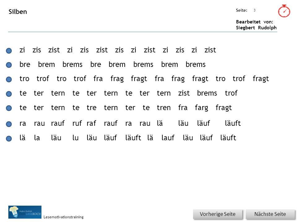 Übungsart: Seite: Bearbeitet von: Siegbert Rudolph Lesemotivationstraining 3 Silben Nächste Seite Vorherige Seite ziziszistziziszistziszizistziziszizi