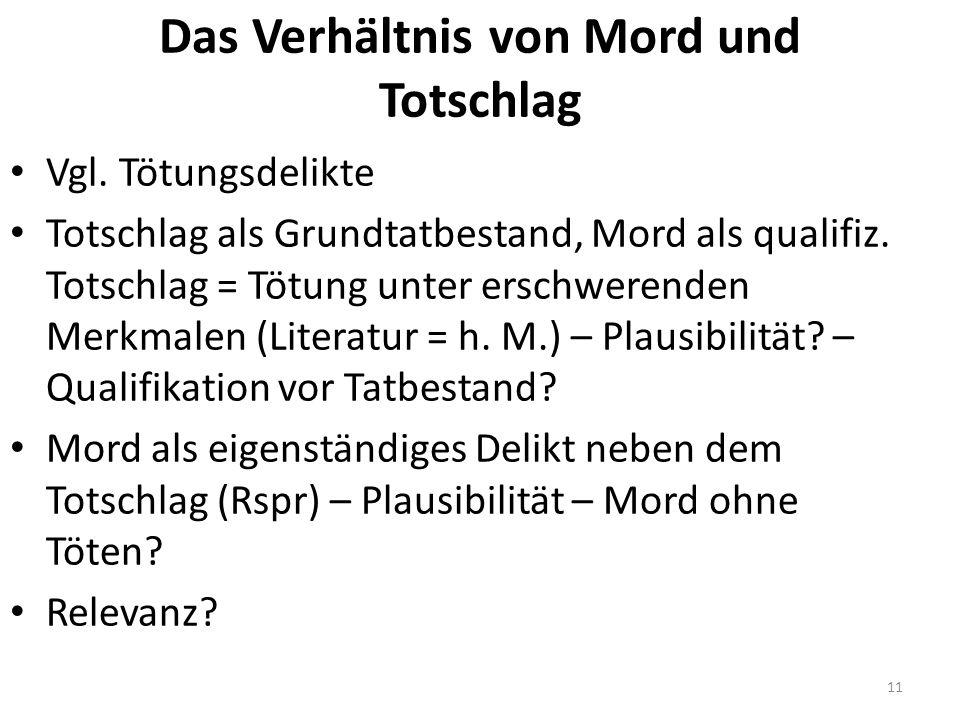 Das Verhältnis von Mord und Totschlag Vgl.
