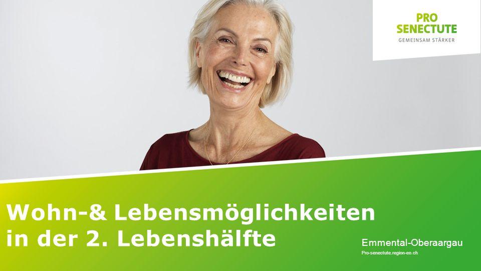 Wohn-& Lebensmöglichkeiten in der 2. Lebenshälfte Emmental-Oberaargau Pro-senectute.region-eo.ch