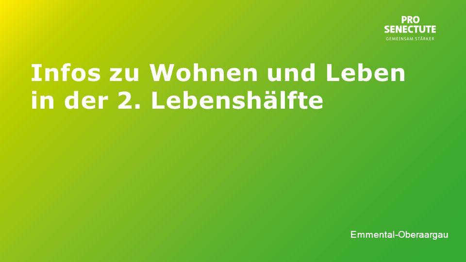 Infos zu Wohnen und Leben in der 2. Lebenshälfte Emmental-Oberaargau