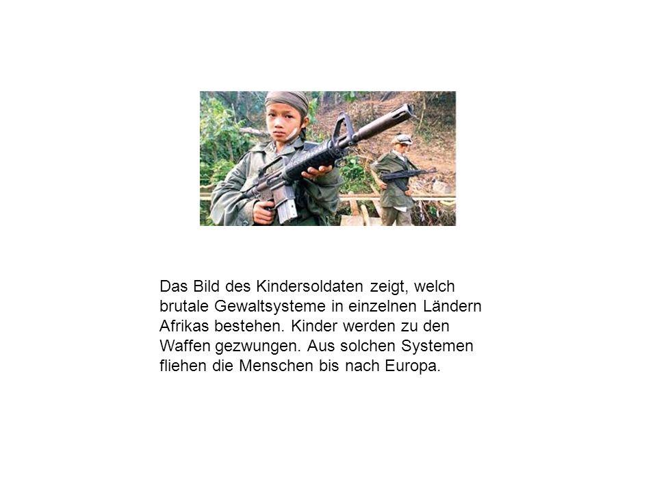 Das Bild des Kindersoldaten zeigt, welch brutale Gewaltsysteme in einzelnen Ländern Afrikas bestehen.