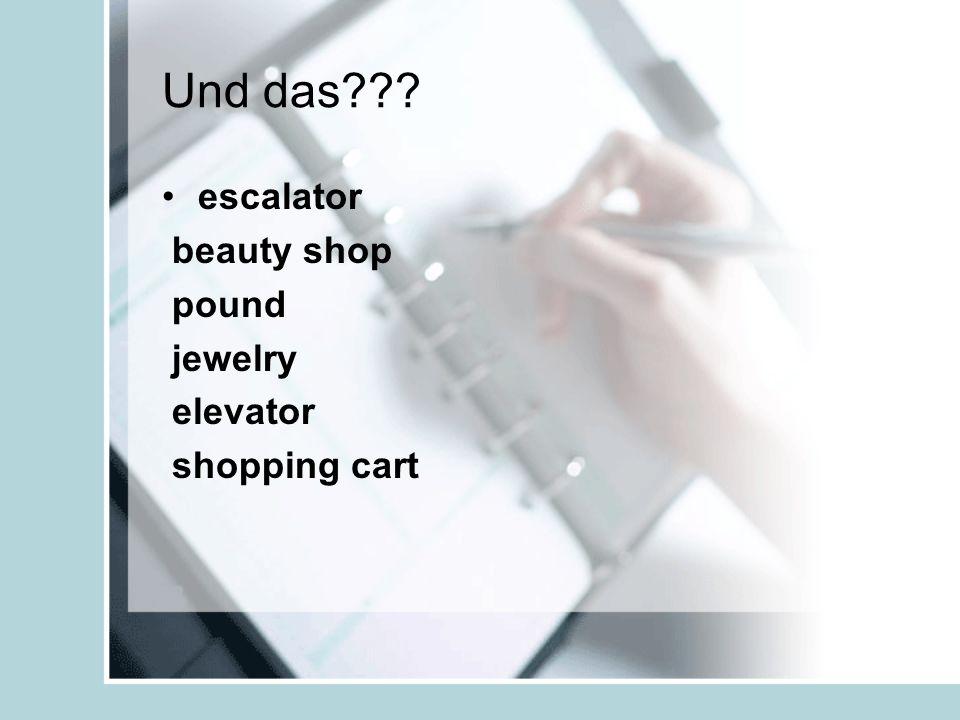 Und das??? escalator beauty shop pound jewelry elevator shopping cart