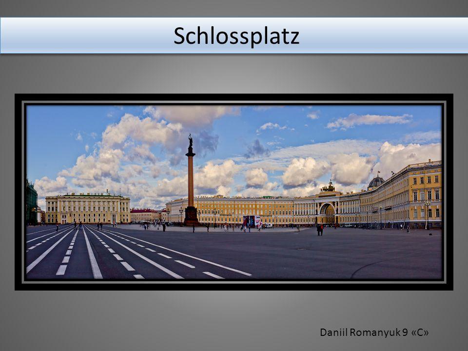 Die Geschichte Der Schlossplatz ist eines der vollkommendsten architektonischen Ensembles in St.