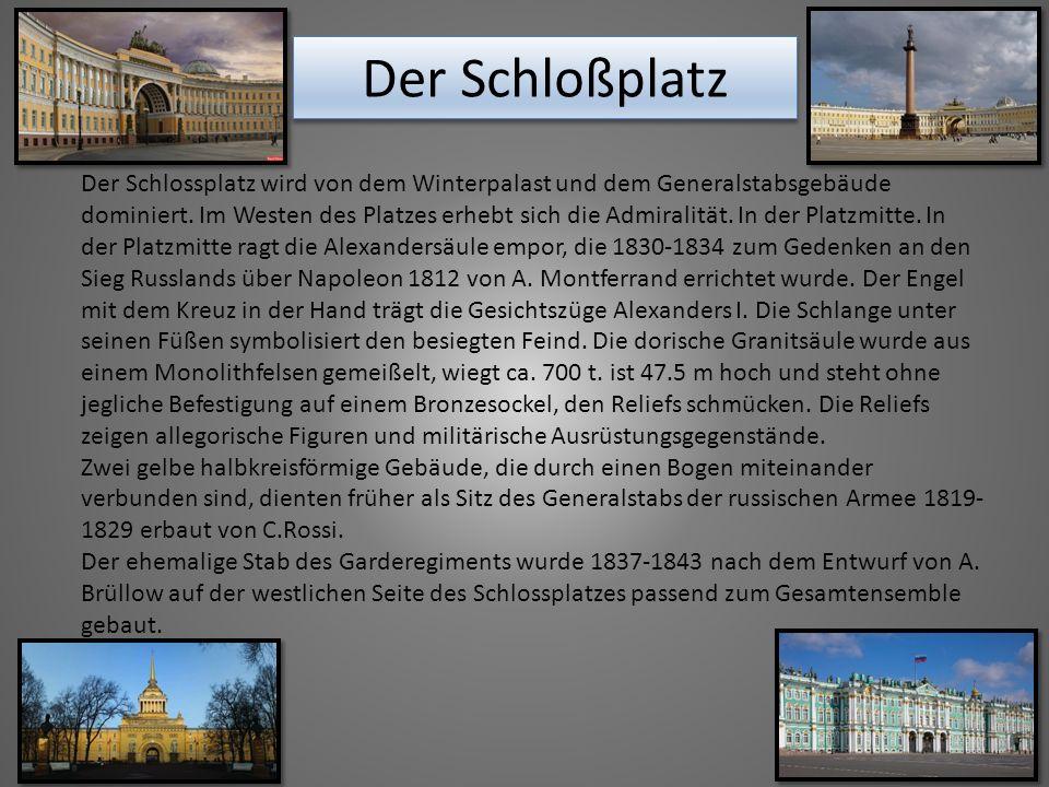 Der Schlossplatz wird von dem Winterpalast und dem Generalstabsgebäude dominiert.