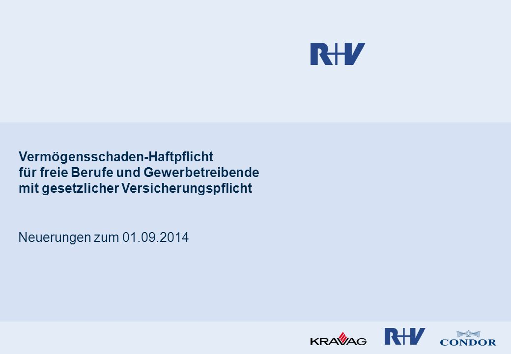 Vermögensschaden-Haftpflicht für freie Berufe und Gewerbetreibende mit gesetzlicher Versicherungspflicht Neuerungen zum 01.09.2014