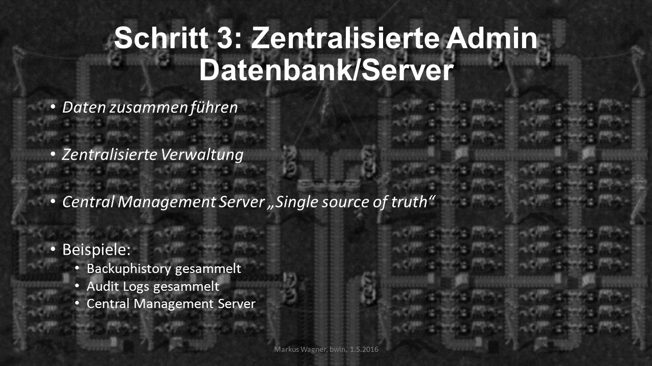 Intermezzo: API und Skripting- Möglichkeiten T-SQL CMDExec / Powershell scripting SSIS SMO /.NET Etc.