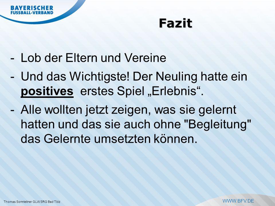WWW.BFV.DE Fazit -Lob der Eltern und Vereine -Und das Wichtigste.