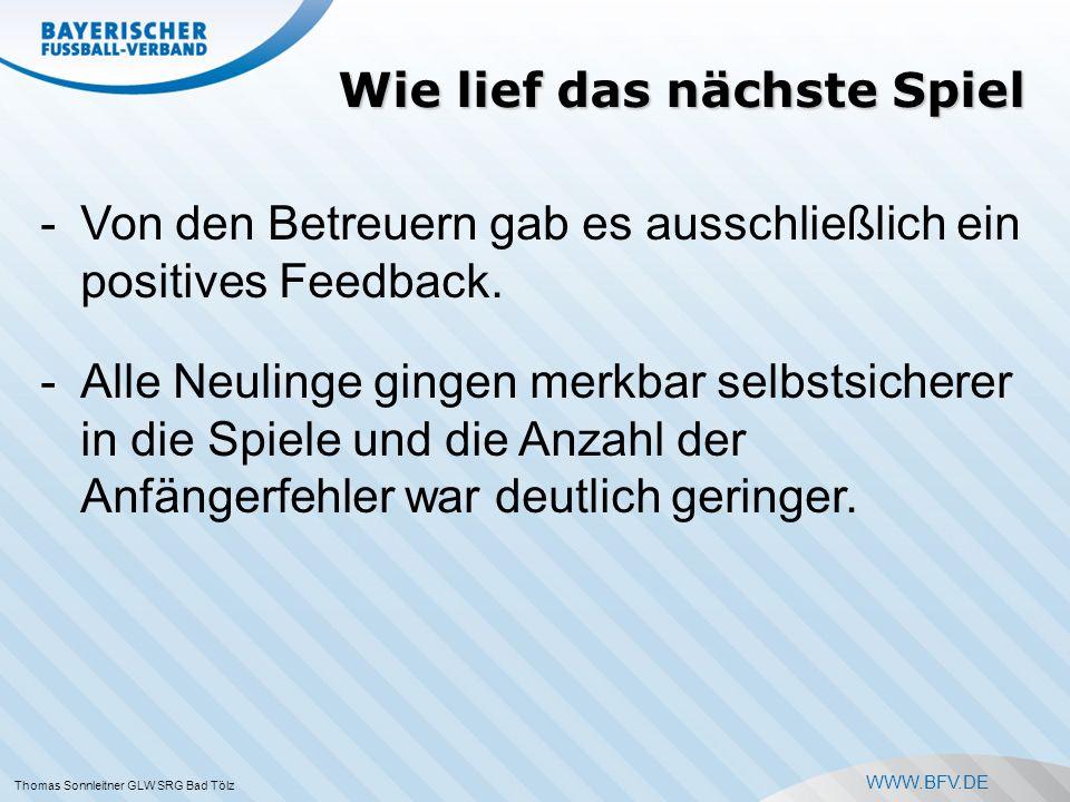 WWW.BFV.DE Wie lief das nächste Spiel -Von den Betreuern gab es ausschließlich ein positives Feedback.