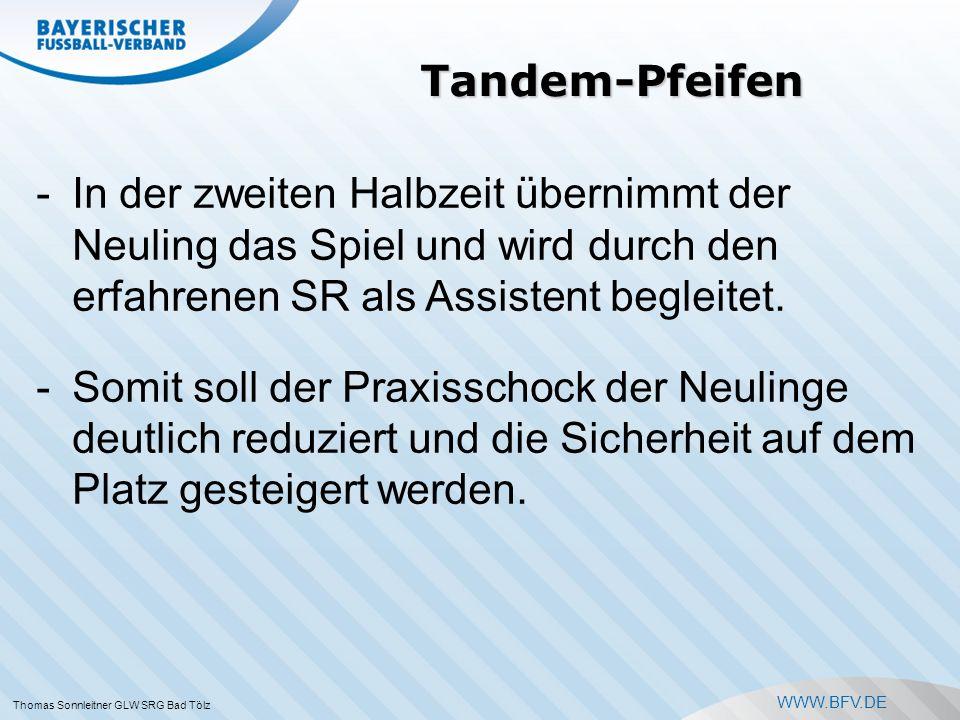 WWW.BFV.DE Tandem-Pfeifen -Es geht hier auch nicht um eine synchrone Zeichengebung sondern um ein tatsächliches -Vormachen und Erklären (1.Halbzeit) -Nachmachen/Umsetzen (2.